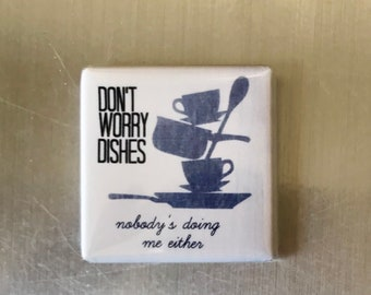 Don't Worry....Custom made 1.5x1.5 inch magnet
