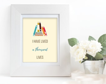 "Book Lover Word Art Quote - ""I Have Lived A Thousand Lives"" Instant Digital Download"