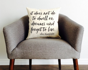 """Book Quote """"It does not do to dwell on dreams"""" Pillow - Pillow Cover, Harry Potter, Book Lover, Gift for Her, Gift for Him"""