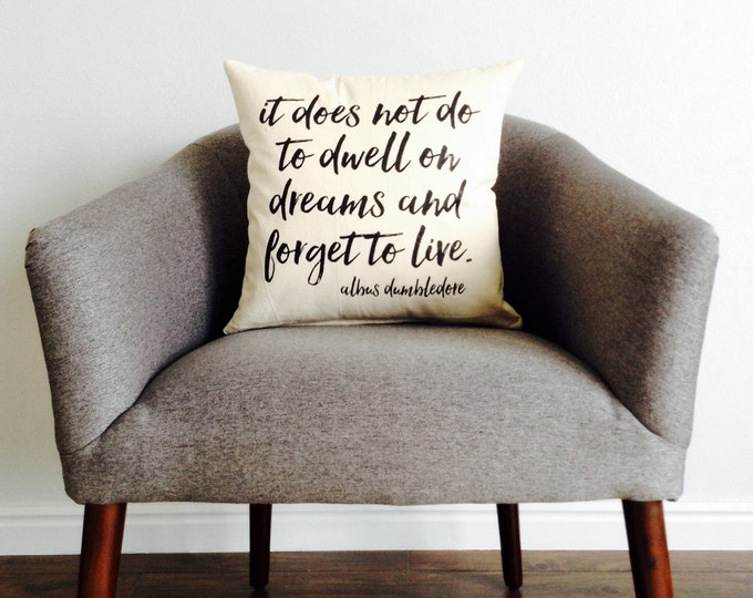 "Book Quote ""It does not do to dwell on dreams"" Pillow - Pillow Cover, Harry Potter, Book Lover, Gift for Her, Gift for Him"
