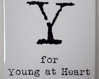 Y for Young at Heart Coaster