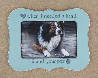 Personalized Dog picture Frame memorial loss Pet Frame Gift for Pet Lover Gift Custom cat dog Pet Frame When I need a hand I found your paw