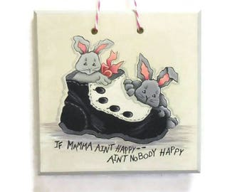 Tole Painted Sign For Mom | If Mamma Ain't Happy | Bunnies In Shoe For Mother's Day