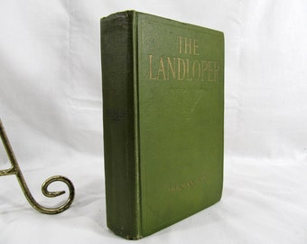 The Landloper; The Romance of a Man on Foot, by Holman Day,  Published by Harper and Brothers, N.Y. 1915  First Edition Antique Book