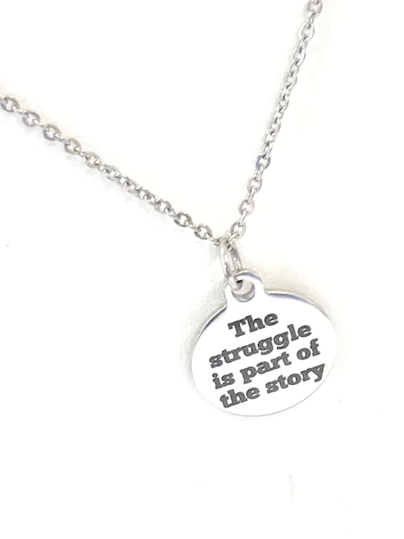 Encouraging Gift, The Struggle Is Part Of The Story Necklace, Encouraging Jewelry, Graduation Gift, Encouraging Success, Success Quotes