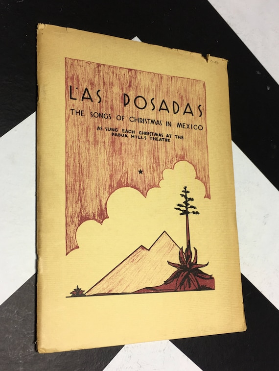 Las Posadas: The Songs of Christmas in Mexico As Sung Each Christmas at the Padua Hills Theatre by Bess Garner (1935)