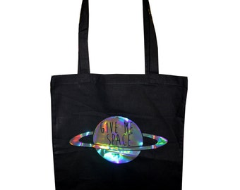 Give Me Space Holographic Iridescent Tote Bag - Ethically Sourced, 100% Cotton - Black Bag Rainbow Funny Saturn Galaxy Planet Tumblr