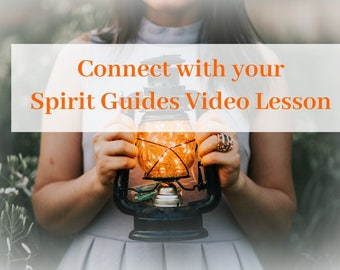 Connect with Your Spirit Guides Video Lesson