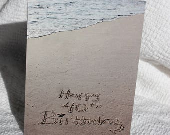 Happy 40th Birthday Beach Writing, Sand Writing, Card, Ocean, Beach, Photo Card,