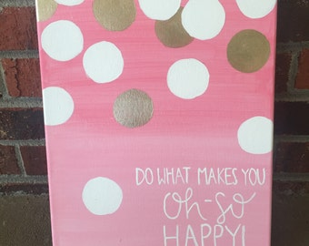 Do What Makes You Oh-So Happy Canvas