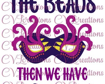 If you have beads then we have boobs SVG PNG DXF Mardi Gras funny