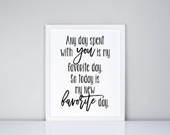 Any day spent with you is my favorite day.  So today is my new favorite day. Printable // Nursery // Girls Room Decor // Winnie Pooh Quote
