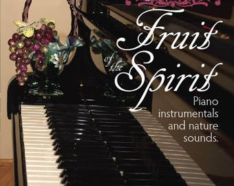 FRUIT of the SPIRIT CD Instrumental Piano Music with Nature Sounds