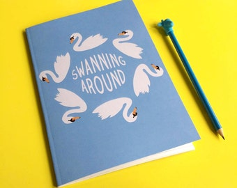 A5 Notepad, 'Swanning Around' Notebook, Cute Swan Notepad, Illustrated Notebook, Cute Journal, Bird Notepad, Stocking Stuffer, Gifts For Her