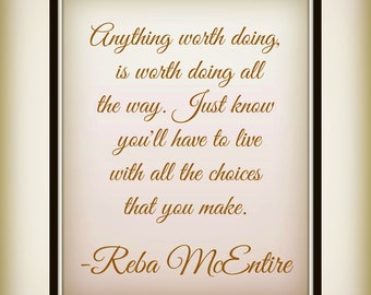 Prettys just a pretty word little mix we are who we anything worth doing is worth doing all the way reba mcentire lyric stopboris Choice Image