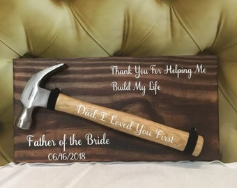 Father of the Bride Wooden sign & hammer-father of the bride gift - thank you for helping me build my future