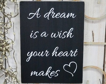 IN STOCK~   A dream is a wish your heart makes Disney Cinderella 10x7.5 Solid Wood Sign Choose color & hanger