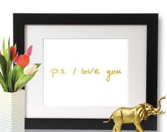 PS I Love You, Gold Foil Print, Love Signs Wall Art Gift For Her, Anniversary Gift, Home Decorations