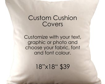 Custom Cushion Cover - Choose Your Text or Image, Font, Font Colour & Fabric - 18x18
