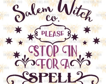 Salem Witch Co. Stop in For A Spell svg Halloween svg Halloween decor svg Witch svg Witch decor svg Silhouette svg Cricut svg eps dxf