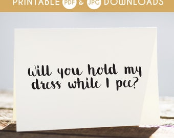 printable funny bridesmaid card, will you be my bridesmaid card, funny bridesmaid cards, dress while i pee