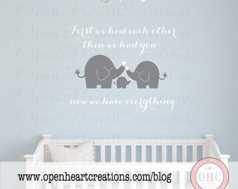 First We Had Each Other Then We Had You Now We Have Everything Vinyl Wall Decal Saying with Elephants  22h x 28w BA0327