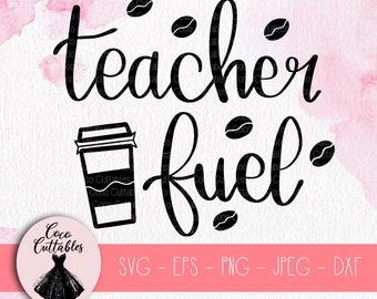Teacher Fuel SVG, Teacher Svg, Coffee Beans SVG Tumbler Svg Decal Design, Cut files for Cricut Silhouette Printable Png Eps Svg Jpeg Dxf