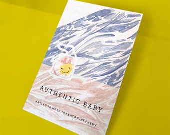 Authentic Baby: a graphic novella (20% goes to planned parenthood)