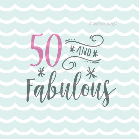 Silhouette Fifty Fab Woman: 50 And Fabulous SVG File. Cricut Explore And More. Cut Or