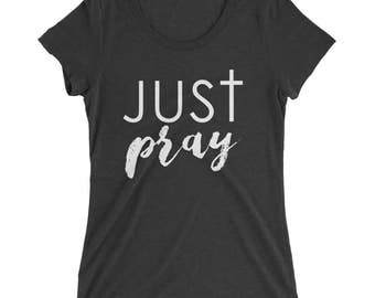 Just Pray tee | Pray t-shirt | Pray tee | Christian tee | Christian t-shirt | Christian shirt | Christian Woman tee | Christian Woman shirt