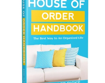 House of Order Handbook: The Best Way to an Organized Life