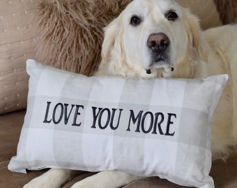 LOVE YOU MORE - Throw Pillow - Accent Pillow Cover - Dog Lover Gift by Three Spoiled Dogs