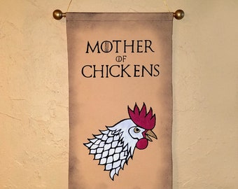 "Hand Painted ""Mother of Chickens"" Canvas Banner - Game of Thrones Style Parody Banner - Made to Order - Customizable"
