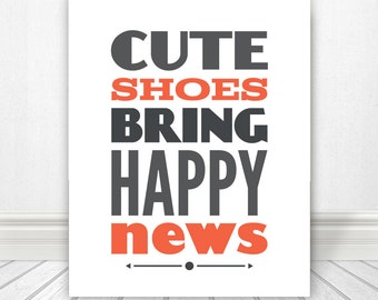 Cute Shoes Bring Happy News, Typography, Typography Print, Typography Quote, Typography Art, Print, Artwork, Shoes, Decor, Home Decor