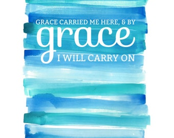 Grace Carried Me Quote on Blue Watercolor Print
