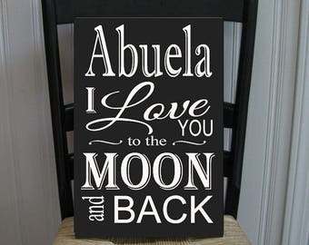 Abuela I Love You to the Moon and Back Grandmother  Handpainted Wood Sign 16 x 10.5