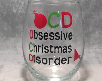 Christmas Wine Glass - OCD-Obsessive Christmas Disorder - Funny Christmas Gift- Wine Christmas Gift -