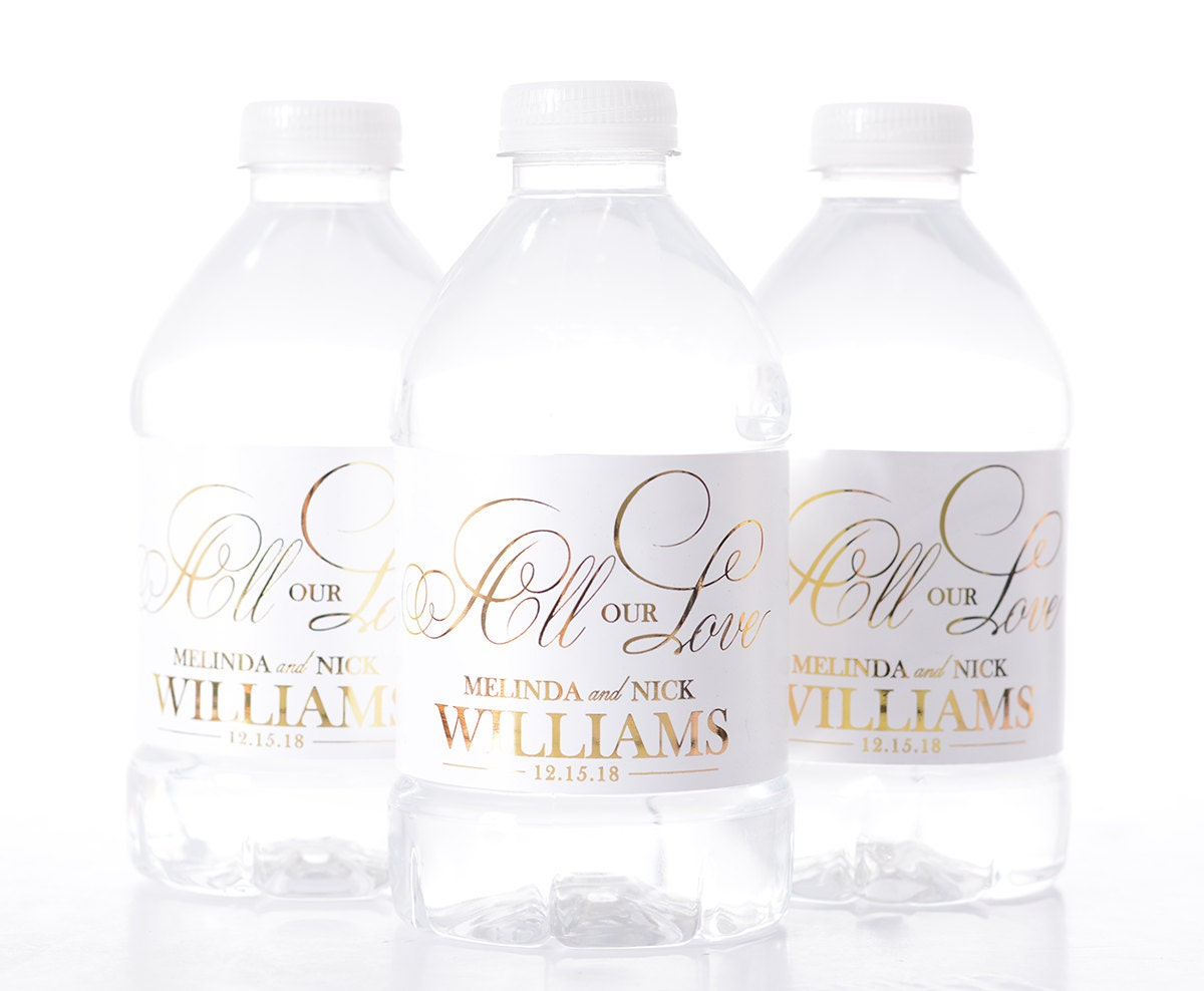 METALLIC FOIL All our Love Wedding Water Bottle Labels Real