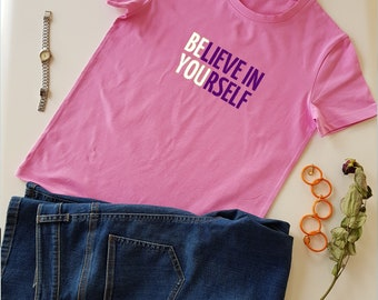 Believe in Yourself, 100%Cotton