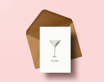 Lets Get Dirty Card - dirty martini, cheers, celebration card