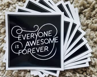 Everyone Is Awesome Forever sticker
