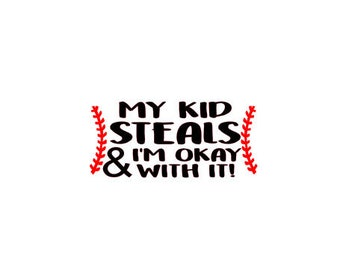 My Kid Steals and I'm Okay With It SVG Baseball