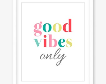 Good vibes only printable quote poster - printable inspirational quote - motivational wall art - typography print - INSTANT DOWNLOAD
