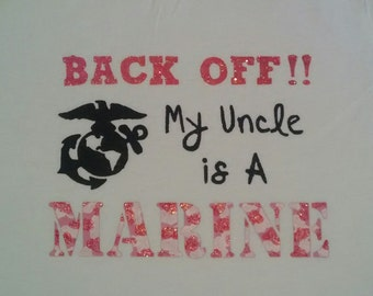 Baby Boy OR Girl Bodysuit Back Off My Uncle is a Marine w/ Camo Lettering / Or Aunt Or Daddy Or Mommy