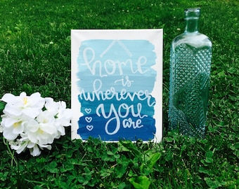 Ombre Canvas with Custom Quote: Home is Wherever You Are