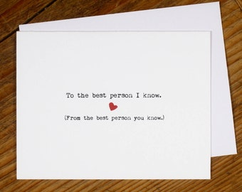 """Warm, funny note card. """"To the best person I know. From the best person you know.""""  Greeting card for friend or thank you card."""