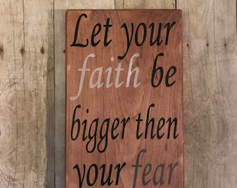 Let your faith be bigger then your fear
