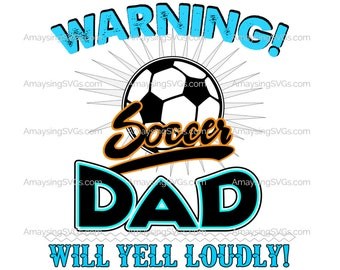 Warning Soccer Dad svg Soccer Dad svg Soccer dad tshirt svg Sports dad svg Soccer svg Soccer Dad yells loudly svg Fathers Day svg