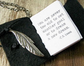 book necklace jewelry You are never too old to set another goal or to dream a new dream inspirational quote necklace for women C S Lewis