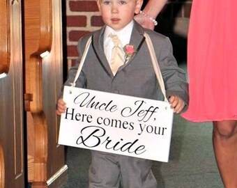 Wedding Sign | Uncle Here Comes Your Bride | Here Comes the Bride Wedding Sign | Uncle Sign | Wedding Decor | Ring Bearer | Flower Girl